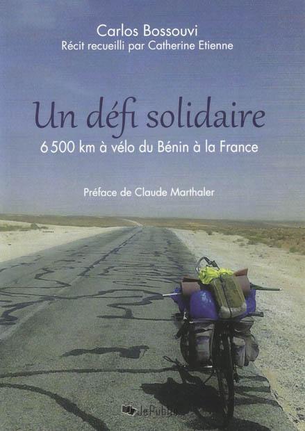 Carlos Bossouvi - Un défi solidaire - livre de voyages à vélo
