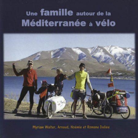 Myriam Walter - une famille autour de la Méditerranée à vélo - livre de voyages à vélo
