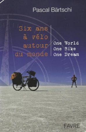Six ans à vélo autour du monde, Pascal Bärtschi