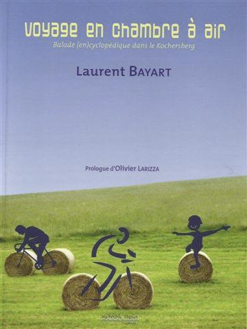 Voyage en chambre à air de Laurent Bayart