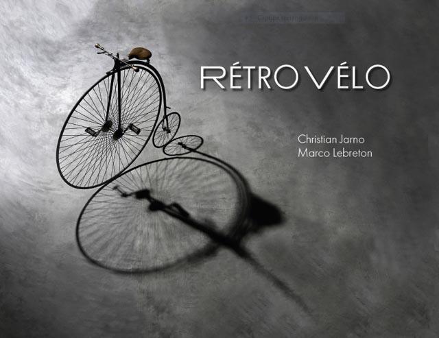 Rétro Vélo de Christian Jarno et Marco Lebreton