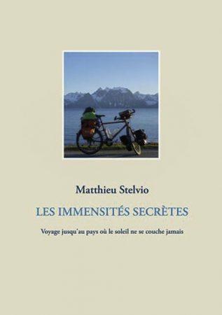Matthieu Stelvio - les immensités secrètes